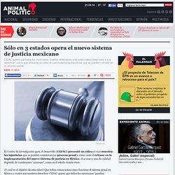 Sólo en 3 estados opera el nuevo sistema de justicia mexicano: CIDAC