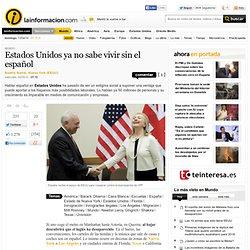 Estados Unidos ya no sabe vivir sin el español – Mundo – Noticias, última hora, vídeos y fotos de Mundo en lainformacion
