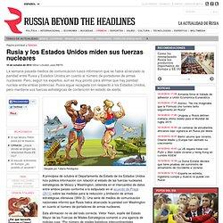 Rusia y los Estados Unidos miden sus fuerzas nucleares