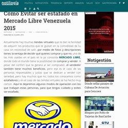 Cómo Evitar ser estafado en Mercado Libre Venezuela 2015