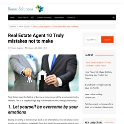 Real Estate Agent 10 Truly mistakes not to make