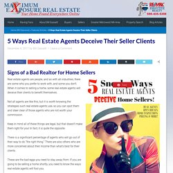5 Ways Real Estate Agents Deceive Their Seller Clients