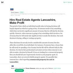 Hire Real Estate Agents Lancashire, Make Profit – Trevor Dawson – Medium