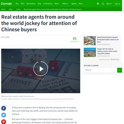 Real estate agents from around the world jockey for attention of Chinese buyers – Domain