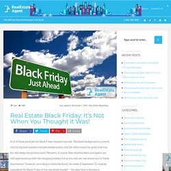 Real Estate Black Friday: It's Not When You Thought it Was!