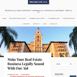 Make Your Real Estate Business Legally Sound With Our Aid