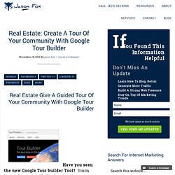 Real Estate: Create A Tour Of Your Community With Google Tour Builder