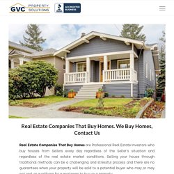 Real Estate Companies That Buy Homes - Our Company, GVCPS Buys Homes