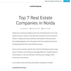 Top 7 Real Estate Companies in Noida – sundreamgroup