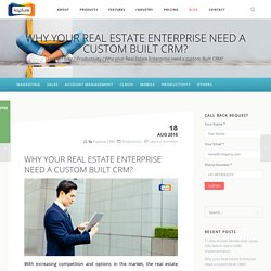 Why your Real Estate Enterprise need a custom Built CRM?