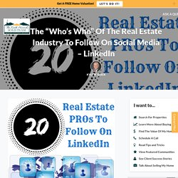 "The ""Who's Who"" Of The Real Estate Industry To Follow On Social Media - LinkedIn"
