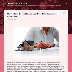 How to Find To Real Estate Agent For Your Investment Properties?