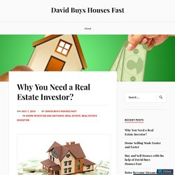 Why You Need a Real Estate Investor?