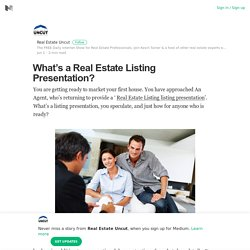 What's a Real Estate Listing Presentation? – Real Estate Uncut – Medium
