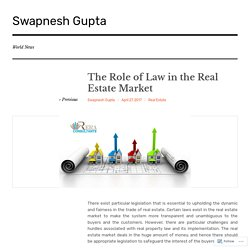 The Role of Law in the Real Estate Market – Swapnesh Gupta