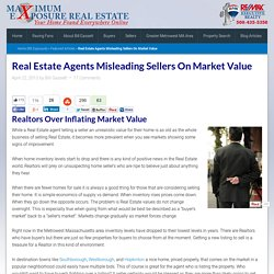 Real Estate Agents Misleading Sellers On Market Value