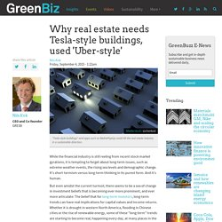Why real estate needs Tesla-style buildings, used 'Uber-style'