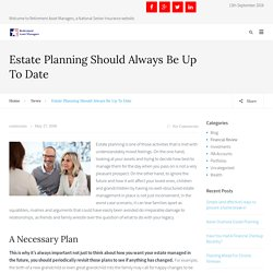 Estate Planning Should Always Be Up To Date