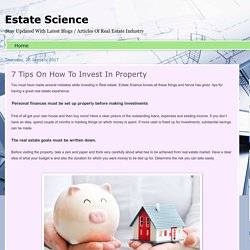 Estate Science: 7 Tips On How To Invest In Property