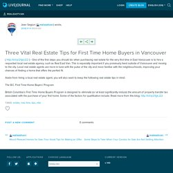Three Vital Real Estate Tips for First Time Home Buyers in Vancouver