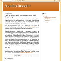 estatesalespalm: Considering measures to avail terms with estate sales Cathedral City