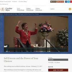 Self Esteem and the Power of Your Choices - Caroline Myss