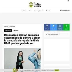 Dos madres plantan cara a los estereotipos de género y crean la campaña de ropa infantil de H&M que les gustaría ver