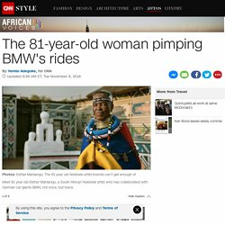 Esther Mahlangu: The 81-year-old woman pimping BMW's rides