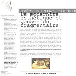 La modernité, esthétique et pensée du fragmentaire - Fragments (Sébastien Rongier)