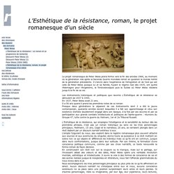 L'Esthétique de la résistance, roman, le projet romanesque d'un siècle