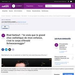 """Riad Sattouf : """"Je crois que le grand choc esthétique de mon enfance, c'est le corps d'Arnold Schwarzenegger"""""""