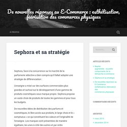 Sephora et sa stratégie – De nouvelles réponses au E-Commerce : esthétisation, féérisation des commerces physiques