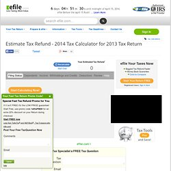 2012 Tax Calculator lets you estimate your 2011 Income Taxes and Refund