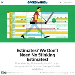 Estimates? We Don't Need No Stinking Estimates! — Backchannel