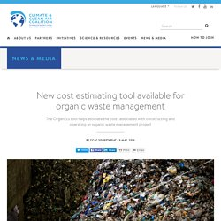 New cost estimating tool available for organic waste management