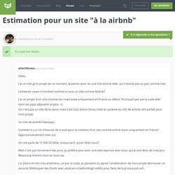 "Forum : Estimation pour un site ""à la airbnb"""