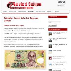 Estimation du coût de la vie à Saigon au Vietnam