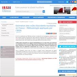 Estimation des coûts d'accidents nucléaires en France : Méthodologie appliquée par l'IRSN