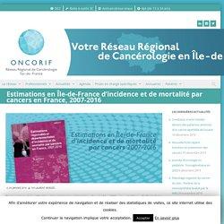 Estimations en Île-de-France d'incidence et de mortalité par cancers en France, 2007-2016 – ONCORIF