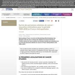 Survie des personnes atteintes de cancer : nouvelles estimations pour la période 1989-2018 en France métropolitaine / InCA, novembre 2020