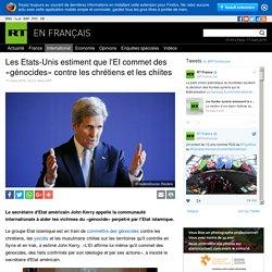 Les Etats-Unis estiment que l'EI commet des «génocides» contre les chrétiens et les chiites