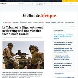Le Tchad et le Niger estiment avoir remporté une victoire face à Boko Haram