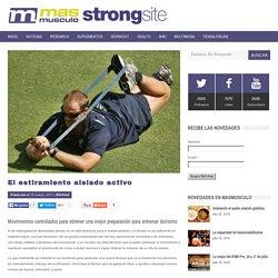 El estiramiento aislado activo — MASmusculo STRONGsite - ¡Ponte en forma!