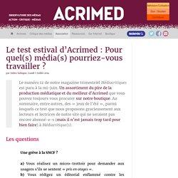 Le test estival d'Acrimed : Pour quel(s) média(s) pourriez-vous travailler