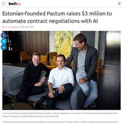 Estonian-founded Pactum raises $3 million to automate contract negotiations with AI