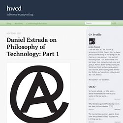 Daniel Estrada on Philosophy of Technology: Part 1 - hwcd