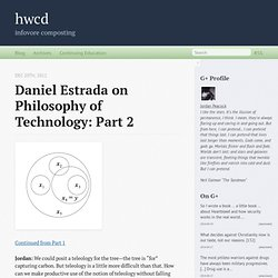 Daniel Estrada on Philosophy of Technology: Part 2 - hwcd