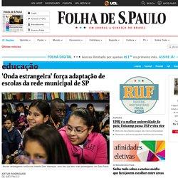 'Onda estrangeira' força adaptação de escolas da rede municipal de SP - 16/08/2017 - Educação
