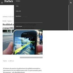 Realidad aumentada: estrategia competitiva para los negocios - Forbes Mexico
