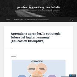 Aprender a aprender, la estrategia futura del higher learning!